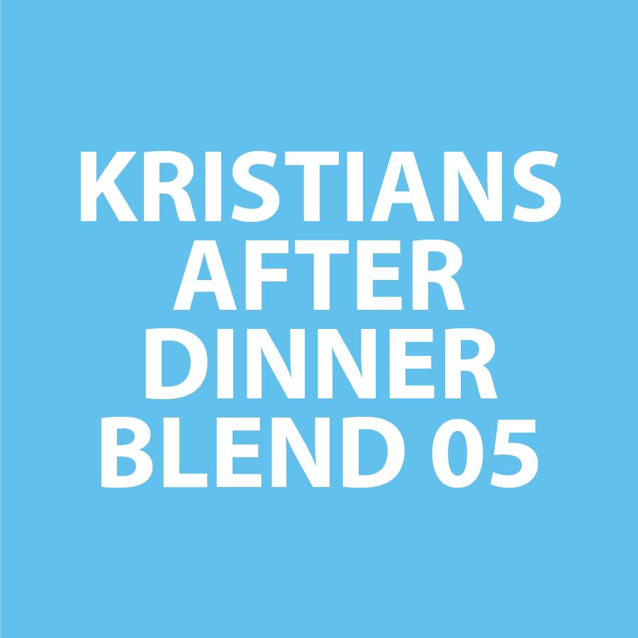 Kristians After Dinner Blend 05